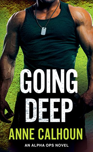 Going Deep: An Alpha Ops Novel Anne Calhoun