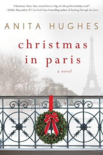 Christmas in Paris: A Novel Anita Hughes