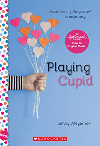 Playing Cupid: A Wish Novel Jenny Meyerhoff