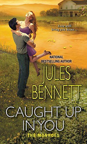Caught Up in You (The Monroes) Jules Bennett