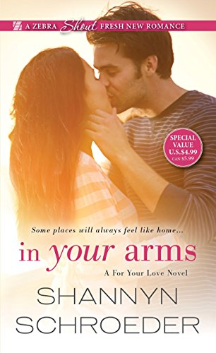 In Your Arms (A for Your Love Novel) Shannyn Schroeder