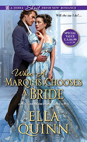 When a Marquis Chooses a Bride (The Worthingtons) Ella Quinn