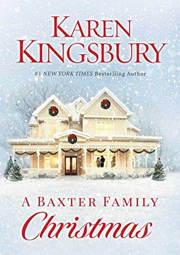 A Baxter Family Christmas Karen Kingsbury