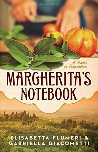 Margherita's Notebook: A Novel of Temptation Elisabetta Flumeri, Gabriella Giacometti