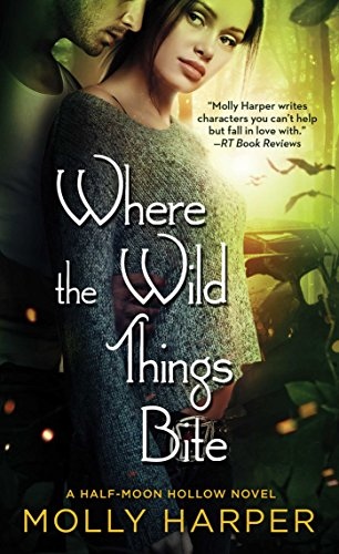 Where the Wild Things Bite (Half-Moon Hollow Series) Molly Harper