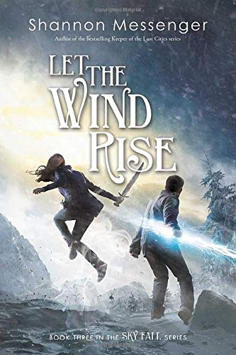 Let the Wind Rise (Sky Fall) Shannon Messenger