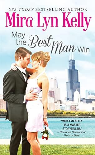 May the Best Man Win (Best Men) Mira Lyn Kelly