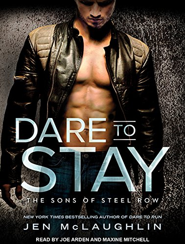 Dare to Stay (Sons of Steel Row) Jen McLaughlin, Joe Arden, Maxine Mitchell
