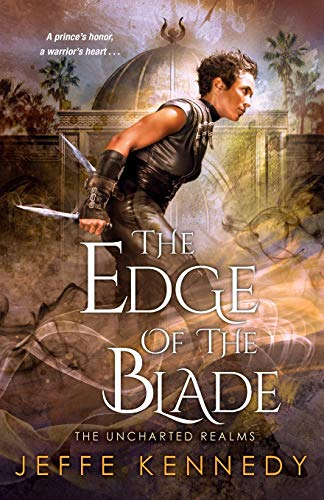 The Edge of the Blade (The Uncharted Realms) Jeffe Kennedy