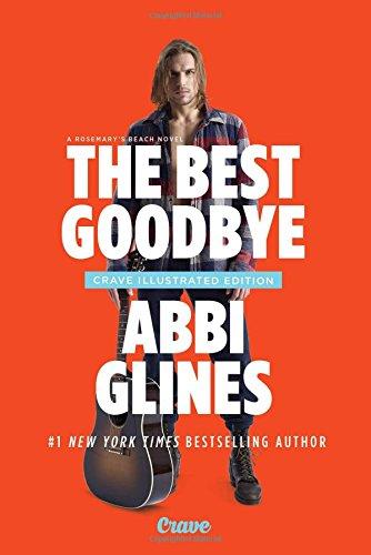 The Best Goodbye: A Rosemary Beach Novel (The Rosemary Beach Series) Abbi Glines