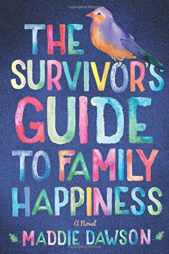 The Survivor's Guide to Family Happiness Maddie Dawson