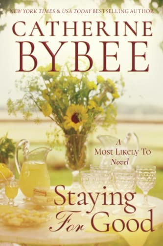 Staying for Good Catherine Bybee