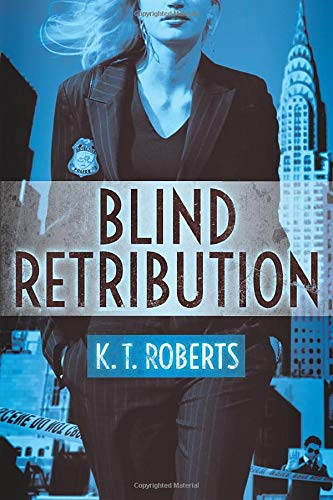 Blind Retribution K. T. Roberts
