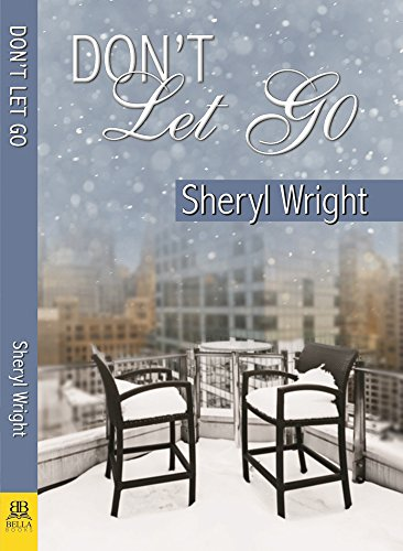 Don't Let Go Sheryl Wright