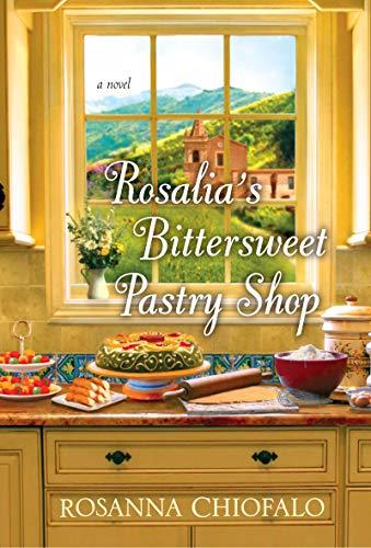 Rosalia's Bittersweet Pastry Shop Rosanna Chiofalo