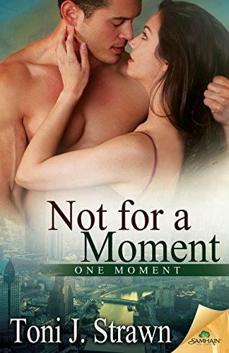 Not for a Moment Toni J. Strawn