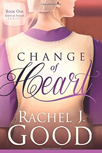 Change of Heart (Sisters and Friends) Rachel J Good