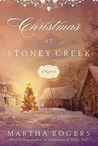Christmas at Stoney Creek: A Novel Martha Rogers