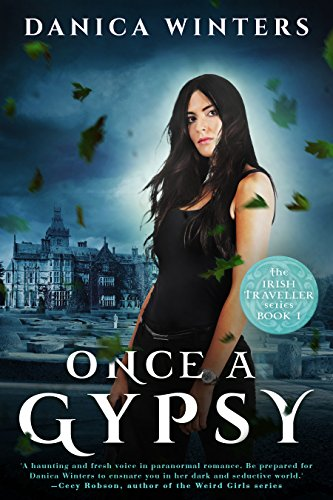 Once a Gypsy: The Irish Traveller Series – Book One Danica Winters