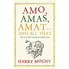''Amo, Amas, Amat'' by Harry Mount