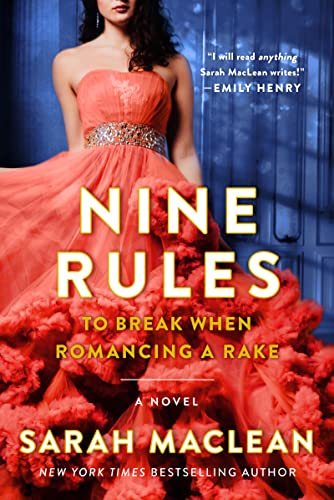 Nine Rules to Break When Romancing a Rake Sarah MacLean