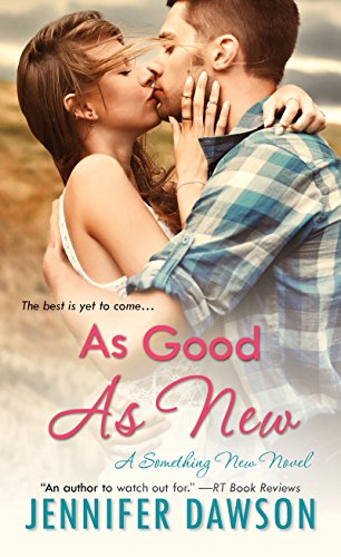 As Good as New (A Something New Novel) Jennifer Dawson