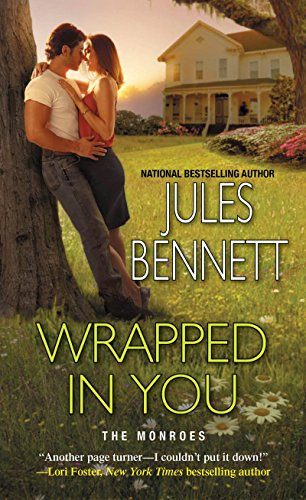 Wrapped in You (The Monroes) Jules Bennett