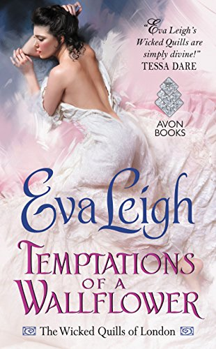Temptations of a Wallflower: The Wicked Quills of London Eva Leigh