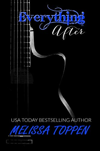 Everything After: A Rocker Romance Melissa Toppen