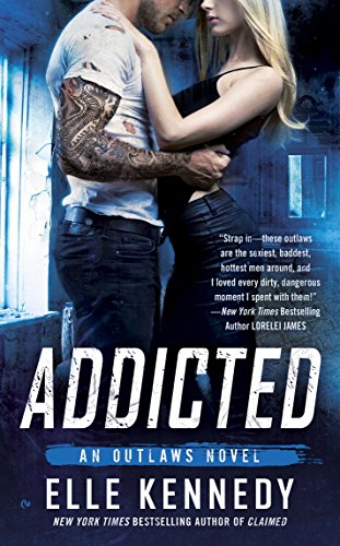 Addicted (The Outlaws Series) Elle Kennedy
