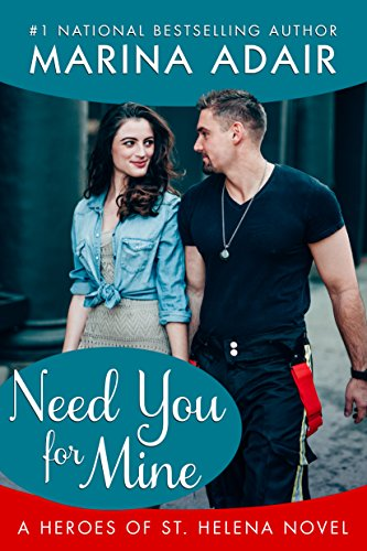 Need You for Mine (Heroes of St. Helena) Marina Adair