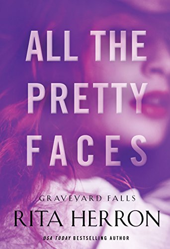 All the Pretty Faces (Graveyard Falls) Rita Herron