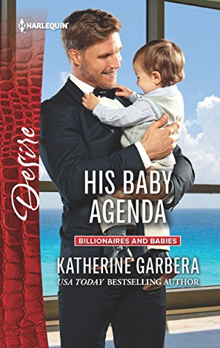 His Baby Agenda (Billionaires and Babies) Katherine Garbera