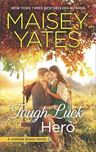 Tough Luck Hero (Copper Ridge) Maisey Yates