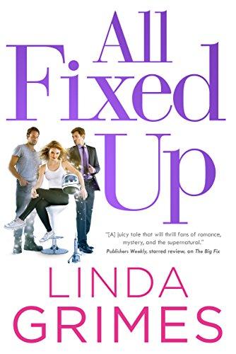 All Fixed Up: A Novel (Ciel Halligan) Linda Grimes
