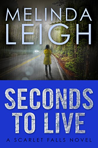 Seconds to Live (Scarlet Falls) Melinda Leigh