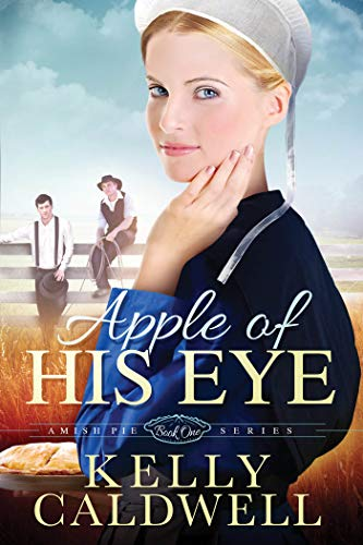 Apple of His Eye (Amish Pie) Kelly Caldwell