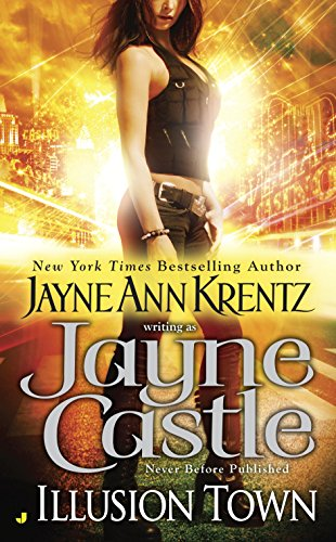 Illusion Town (Illusion Town Novel, An) Jayne Castle