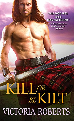 Kill or Be Kilt (Highland Spies) Victoria Roberts