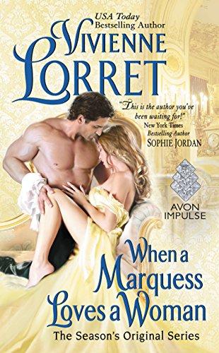 When a Marquess Loves a Woman: The Season's Original Series Vivienne Lorret