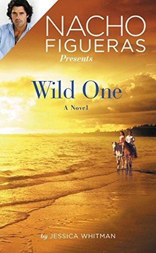Nacho Figueras Presents: Wild One (Polo Season) Jessica Whitman