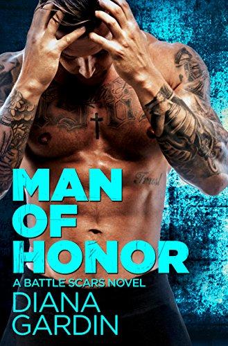 Man of Honor (Battle Scars) Diana Gardin