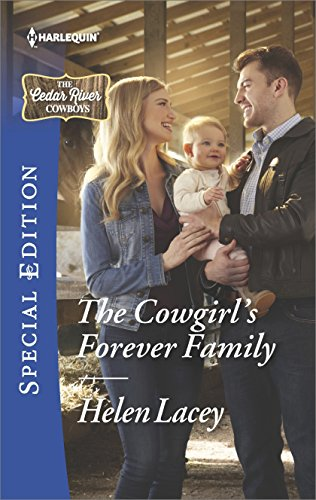 The Cowgirl's Forever Family (The Cedar River Cowboys) Helen Lacey