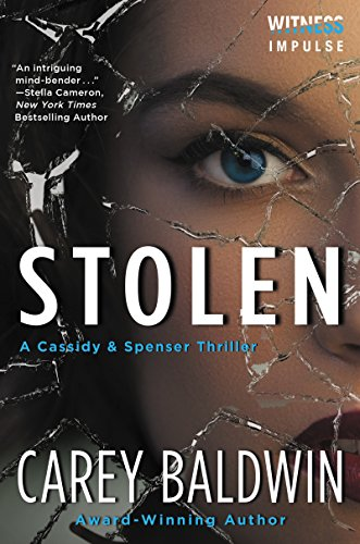 Stolen: A Cassidy & Spenser Thriller Carey Baldwin