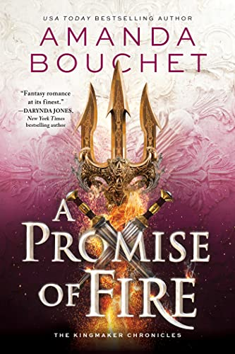 A Promise of Fire (The Kingmaker Chronicles Book 1)