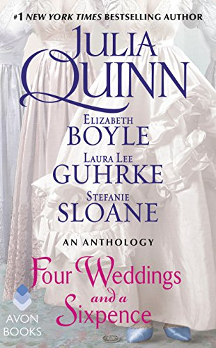Four Weddings and a Sixpence: An Anthology Julia Quinn & Elizabeth Boyle & Laura Lee Guhrke