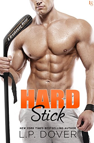 Hard Stick: A Breakaway Novel Dover, L.P.