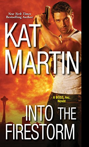 Into the Firestorm Kat Martin