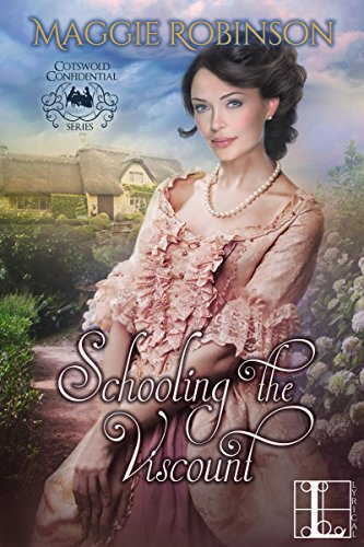Schooling the Viscount (Cotswold Confidential) Maggie Robinson