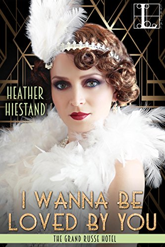 I Wanna Be Loved by You Heather Hiestand